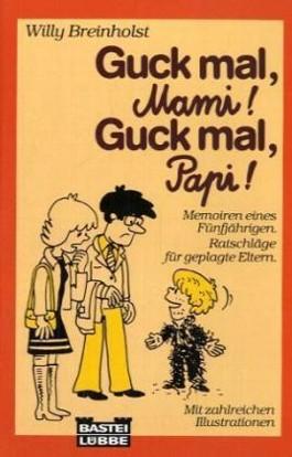 Guck mal Mami!, guck mal Papi!