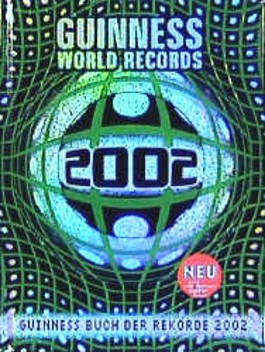 Guinness Buch der Rekorde 2002. Guinness World Records