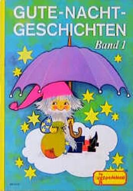 Gute-Nacht-Geschichten, Bd.1