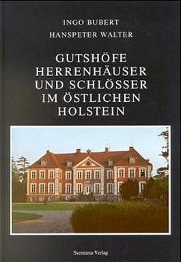 Gutshöfe, Herrenhäuser und Schlösser im östlichen Holstein
