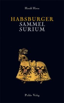 Habsburger Sammelsurium