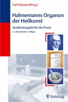 Hahnemanns Organon der Heilkunst. Studienausgabe für die Praxis