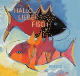 Hallo Lieber Fisch!