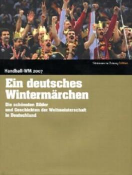 Handball WM 2007 - Das Wintermärchen