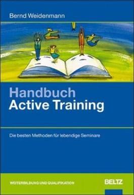 Handbuch Active Training. Die besten Methoden für lebendige Seminare