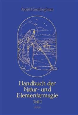 Handbuch der Natur- und Elementarmagie. Tl.1