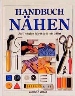 Handbuch Nähen. Alle Techniken Schritt für Schritt erklärt