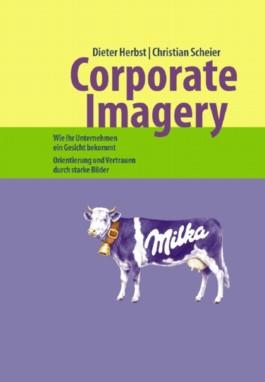 Handbücher Unternehmenspraxis / Corporate Imagery - Wie Ihr Unternehmen ein Gesicht bekommt