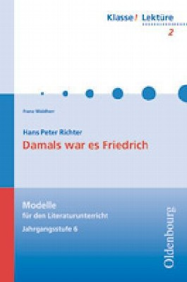Hans Peter Richter, Damals war es Friedrich