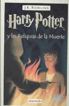 Harry Potter y las reliquias de la muerte/ Harry Potter and the Deathly Hollows