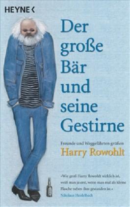 Harry Rowohlt - Der Große Bär und seine Gestirne
