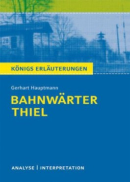 Hauptmann. Bahnwärter Thiel