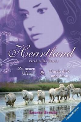 Heartland - Zu neuen Ufern / Durch dick und dünn