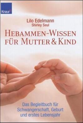 Hebammen-Wissen für Mutter & Kind