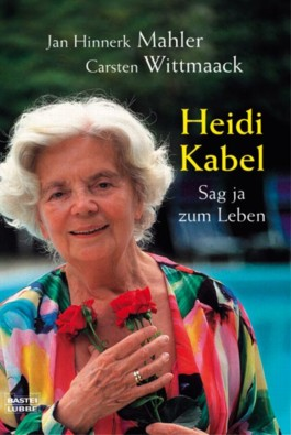 Heidi Kabel. Sag ja zum Leben
