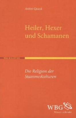 Heiler, Hexen und Schamanen
