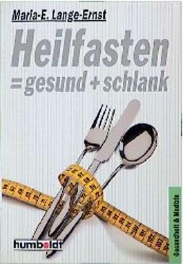 Heilfasten <>- gesund + schlank