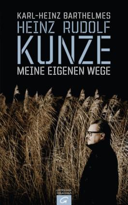 Heinz Rudolf Kunze. Meine eigenen Wege