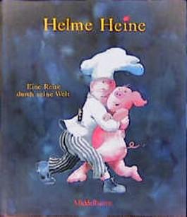 Helme Heine, eine Reise durch seine Welt
