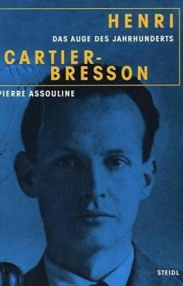 Henri Cartier-Bresson - Das Auge des Jahrhunderts