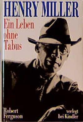 Henry Miller, ein Leben ohne Tabus