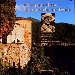 Hermann Hesse, Spurensuche im Tessin