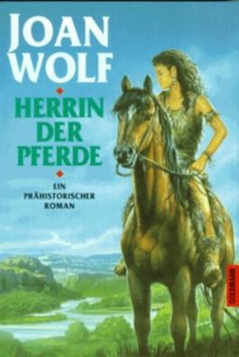Herrin der Pferde. Ein prähistorischer Roman.