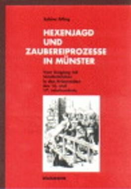 Hexenjagd und Zaubereiprozesse in Münster