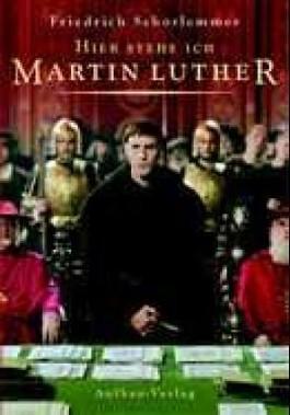 Hier stehe ich - Martin Luther