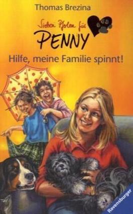 Sieben Pfoten für Penny 25: Hilfe, meine Familie spinnt!