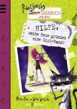 Hilfe, meine Hexe gründet eine Girl-Band!