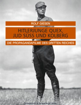 Hitlerjunge Quex, Jud Süss und Kolberg
