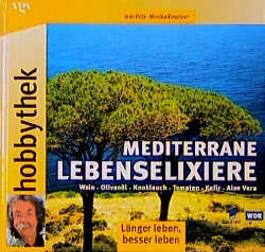 Hobbythek Mediterrane Lebenselixiere