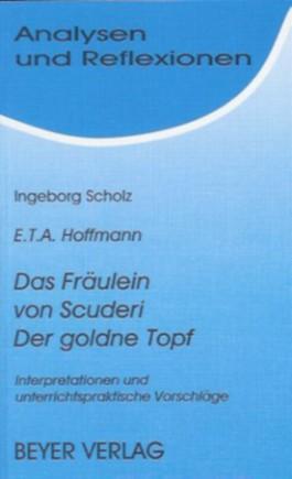Hoffmann, E.T.A. - Das Fräulein von Scuderi - Der goldene Topf