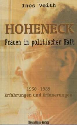 Hoheneck - Frauen in politischer Haft