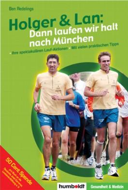 Holger & Lan: dann laufen wir halt nach München