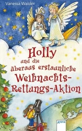 Holly und die überaus erstaunliche Weihnachts-Rettungs-Aktion