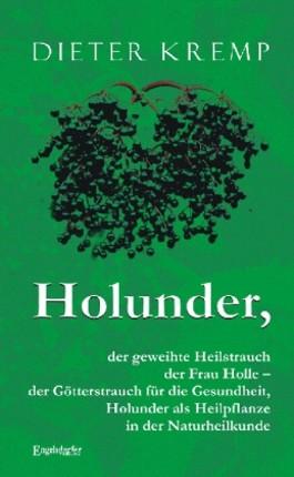 Holunder, der geweihte Heilstrauch der Frau Holle – der Götterstrauch für die Gesundheit