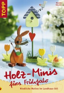 Holz-Minis fürs Frühjahr