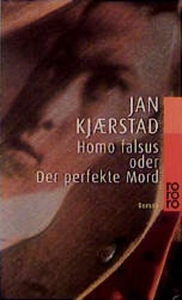Homo falsus oder Der perfekte Mord