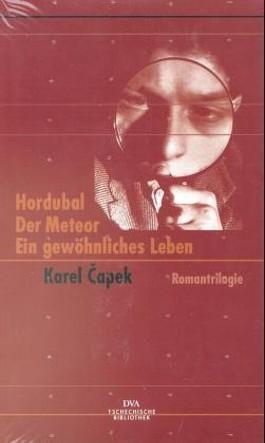Hordubal; Der Meteor; Ein gewöhnliches Leben