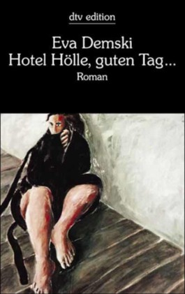 Hotel Hölle, guten Tag