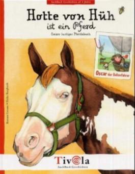 Hotte von Hüh ist ein Pferd