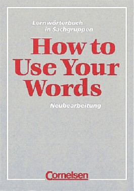 How to Use Your Words / Lernwörterbuch in Sachgruppen