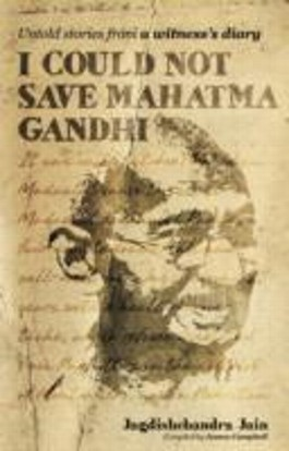 I Could Not Save Mahatma Gandhi