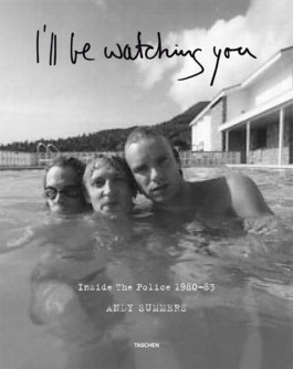 I'll Be Watching You: Inside The Police. 1980-83
