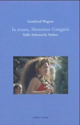 Ia orana, Monsieur Gauguin