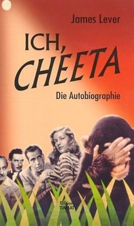 Ich, Cheeta