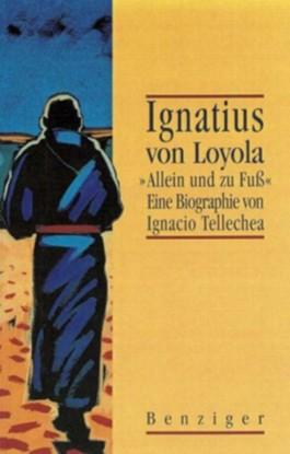 Ignatius von Loyola, 'Allein und zu Fuß'