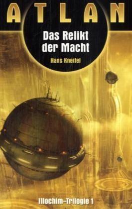 Illochim-Trilogie / Das Relikt der Macht (Illochim-Trilogie 1)